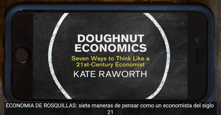 La economía de la dónut: siete formas de pensar como un economista del siglo 21